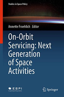 On Orbit Servicing  Next Generation of Space Activities