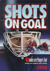 Shots on Goal: Goalies Are Players Too! : Include Your Goalie in Your Practice
