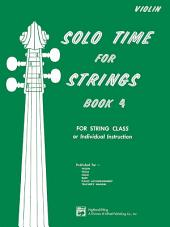 Solo Time for Strings: Violin, Book 4: Learn How to Play Violin with this Book
