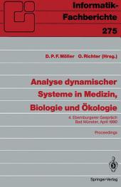 Analyse dynamischer Systeme in Medizin, Biologie und Ökologie: 4. Ebernburgerer Gespräch Bad Münster, 5.-7. April 1990