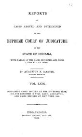 Reports of Cases Argued and Determined in the Supreme Court of Judicature of the State of Indiana: Volume 69