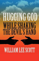 Download Hugging God While Shaking the Devil s Hand  Book
