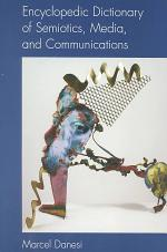 Encyclopedic Dictionary of Semiotics, Media, and Communications