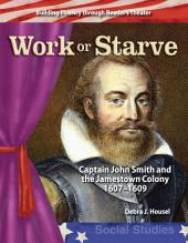Work or Starve: Captain John Smith and the Jamestown Colony