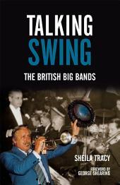 Talking Swing: The British Big Bands