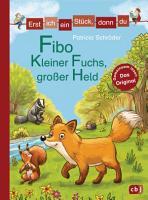 Erst ich ein St  ck  dann du   Fibo     Kleiner Fuchs  gro  er Held PDF