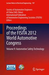 Proceedings of the FISITA 2012 World Automotive Congress: Volume 9: Automotive Safety Technology