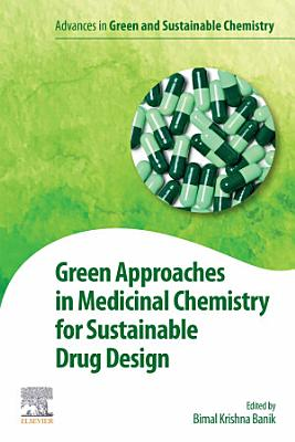 Green Approaches in Medicinal Chemistry for Sustainable Drug Design