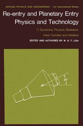 Re-entry and Planetary Entry Physics and Technology: I / Dynamics, Physics, Radiation, Heat Transfer and Ablation