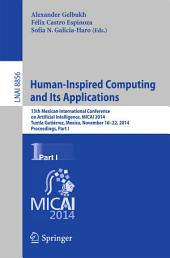 Human-Inspired Computing and its Applications: 13th Mexican International Conference on Artificial Intelligence, MICAI2014, Tuxtla Gutiérrez, Mexico, November 16-22, 2014. Proceedings, Part 1