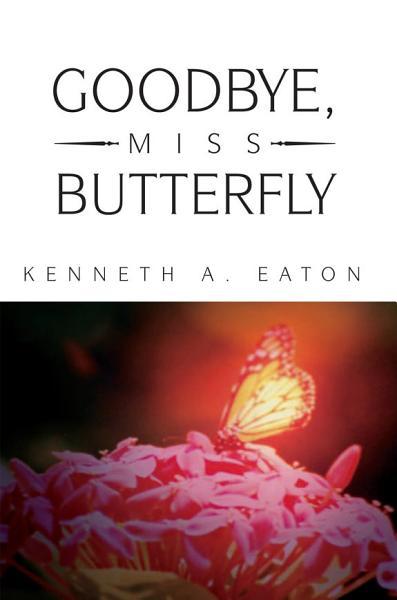 Goodbye Miss Butterfly