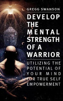 Develop The Mental Strength of a Warrior PDF