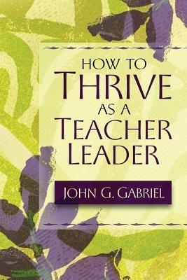 How to Thrive as a Teacher Leader PDF
