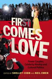 First Comes Love: Power Couples, Celebrity Kinship and Cultural Politics