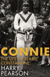 Connie: The Marvellous Life of Learie Constantine