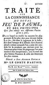 Traite sur la connaissance du Royal jeu de Paume... dédié à S. A. R. Mgr. le comte d'Artois, par M. de Man *** eux [Manevieux]