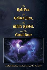 The Red Fox  The Golden Lion  The White Rabbit  and The Great Bear PDF