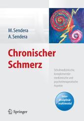 Chronischer Schmerz: Schulmedizinische, komplementärmedizinische und psychotherapeutische Aspekte