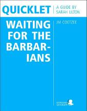 Quicklet on JM Coetzee's Waiting for the Barbarians (CliffNotes-like Book Summary and Analysis): Chapter-by-Chapter Summary and Commentary