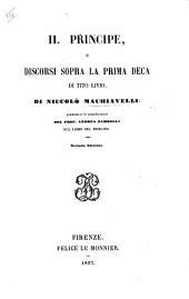 Il Principe, e Discorsi sopra la prima deca di Tito Livio ... premessevi le considerazioni del Prof. Andrea Zambelli sul libro del Principe. Seconda edizione