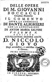 Delle opere di Giovanni Boccaccio, il Filicopo, la Fiammetta, il Corbaccio o Laborento d'amore, Lettere, Ameto, Urbano, Comento sopra la comedia di Dante