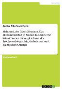 Mahound  der Gesch  ftsmann  Das Mohammed Bild in Salman Rushdies The Satanic Verses im Vergleich mit der Prophetenbiographie  christlichen und islamischen Quellen