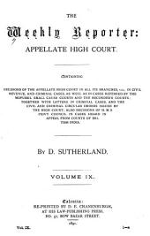 The Weekly Reporter: Appellate High Court, Volume 9