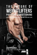 The Future of Weightlifters Physical Conditioning