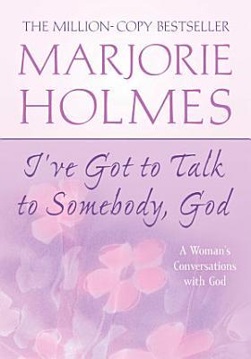 I ve Got to Talk to Somebody  God
