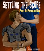 Settling the Score -- Part 8: Payment Due (forced gay jock sex slave BDSM erotica)