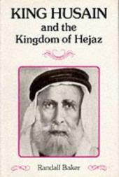 King Husain and the Kingdom of Hejaz