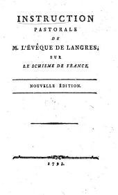 Instruction Pastorale De M. l'Evêque De Langres, Sur Le Schisme De France