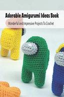 Adorable Amigurumi Ideas Book