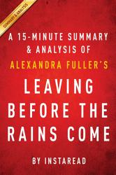 Leaving Before the Rains Come by Alexandra Fuller   A 15 minute Summary   Analysis PDF