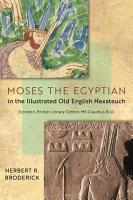 Moses the Egyptian in the Illustrated Old English Hexateuch  London  British Library Cotton MS Claudius B iv  PDF