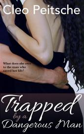 Trapped by a Dangerous Man (Erotic Suspense Romance BDSM)