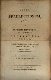 Index praelectionum in Imperiali Litterarum Universitate Alexandrea Fenniae publice privatimque habendarum
