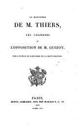 Le Ministère De M. Thiers, Les Chambres Et L'Opposition De M. Guizot