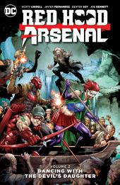 Red Hood/Arsenal Vol. 2: Dancing with the Devil's Daughter: Volume 2, Issues 7-13