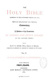 The Holy Bible: According to the Authorized Version (A.D. 1611), with an Explanatory and Critical Commentary and a Revision of the Translation by the Bishops and Other Clergy of the Anglican Church