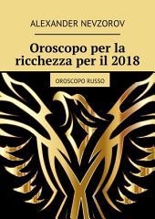 Oroscopo per la ricchezza per il 2018. Oroscopo russo