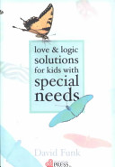 Love and Logic Solutions for Kids with Special Needs PDF