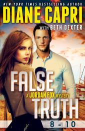 False Truth 8-10: A Jordan Fox Mystery Serial Boxed Set