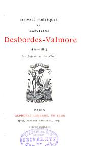 Œuvres poétiques de Marceline Desbordes-Valmore ...: 1819-1859: Les enfants et les mères