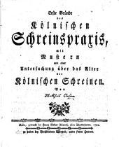 Erste Gründe des Kölnischen Schreinspraxis, mit Mustern, und einer Untersuchung über das Alter der Kölnischen Schreinen