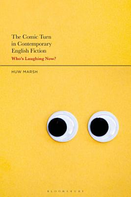 The Comic Turn in Contemporary English Fiction PDF