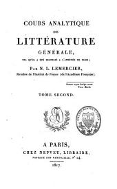 Cours analytique de littérature générale, tel qu'il a été professé à l'Athénée de Paris: Volume2