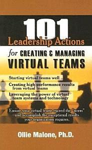 101 Leadership Actions for Creating and Managing Virtual Teams Book