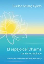 El espejo del Dharma: Cómo descubrir el verdadero significado de la vida humana