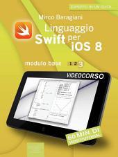 Linguaggio Swift per iOS 8. Videocorso: Modulo base – Lezione 3